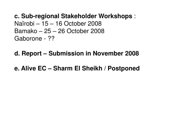 c. Sub-regional Stakeholder Workshops