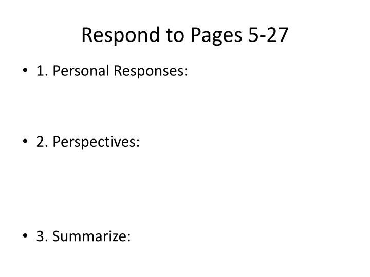 Respond to Pages 5-27