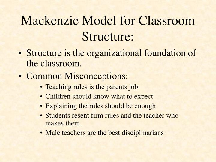 Mackenzie Model for Classroom Structure: