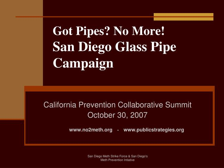Got pipes no more san diego glass pipe campaign
