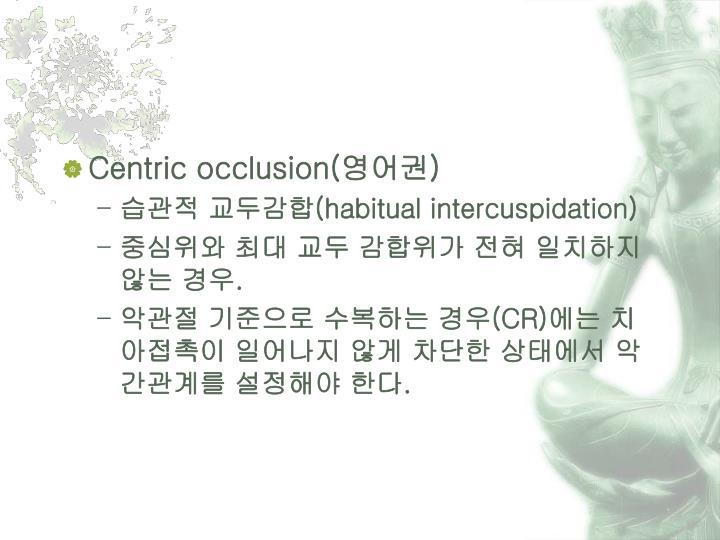 Centric occlusion(
