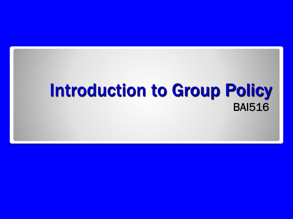 Ppt Introduction To Group Policy Powerpoint Presentation Free Download Id 3614339