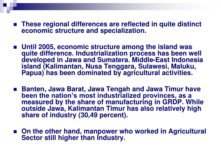 These regional differences are reflected in quite distinct economic structure and specialization.