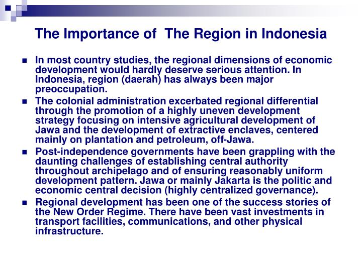 The Importance of  The Region in Indonesia