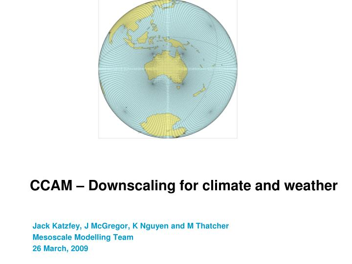 ccam downscaling for climate and weather n.