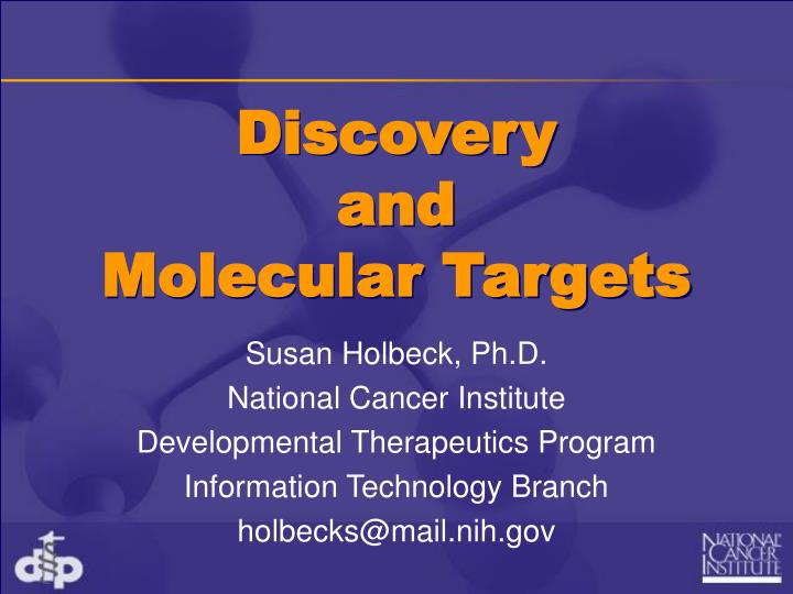 discovery and molecular targets n.