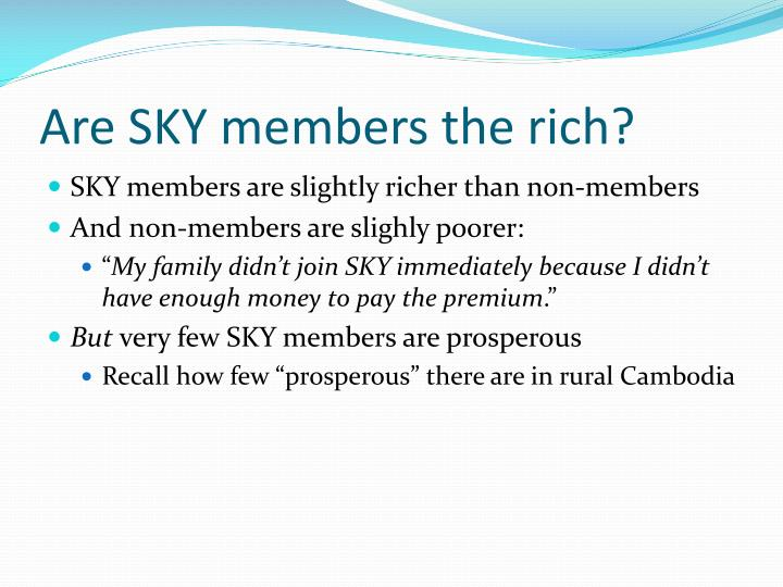 Are SKY members the rich?