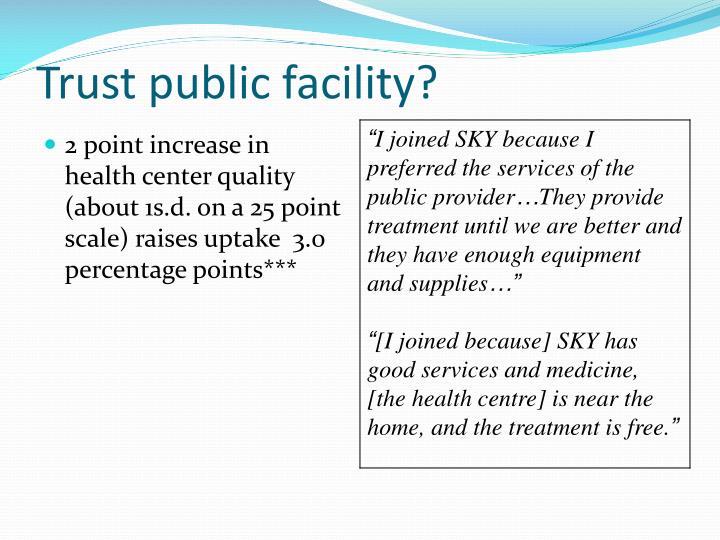 Trust public facility?