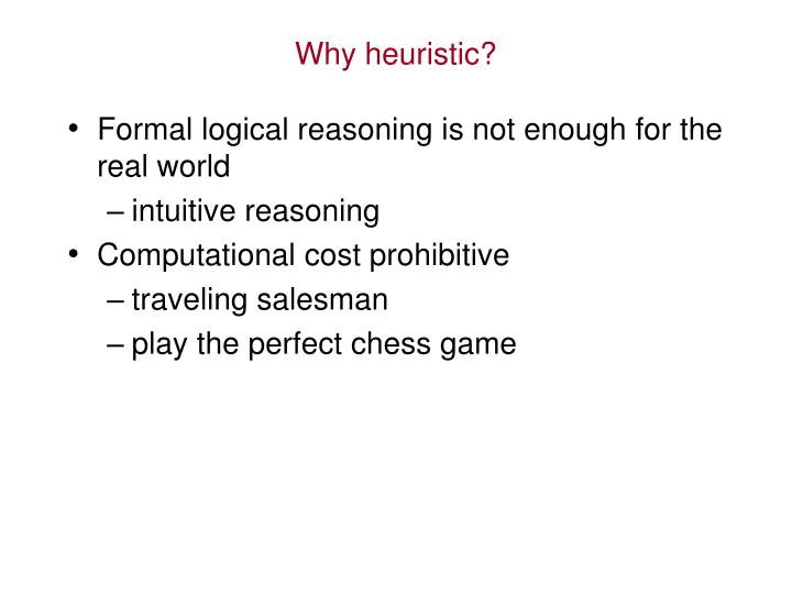 Why heuristic?