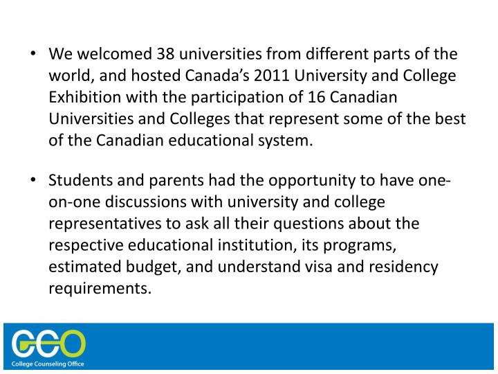 We welcomed 38 universities from different parts of the world, and hosted Canada
