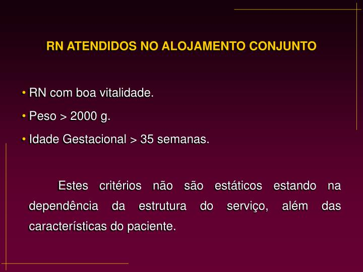 RN ATENDIDOS NO ALOJAMENTO CONJUNTO