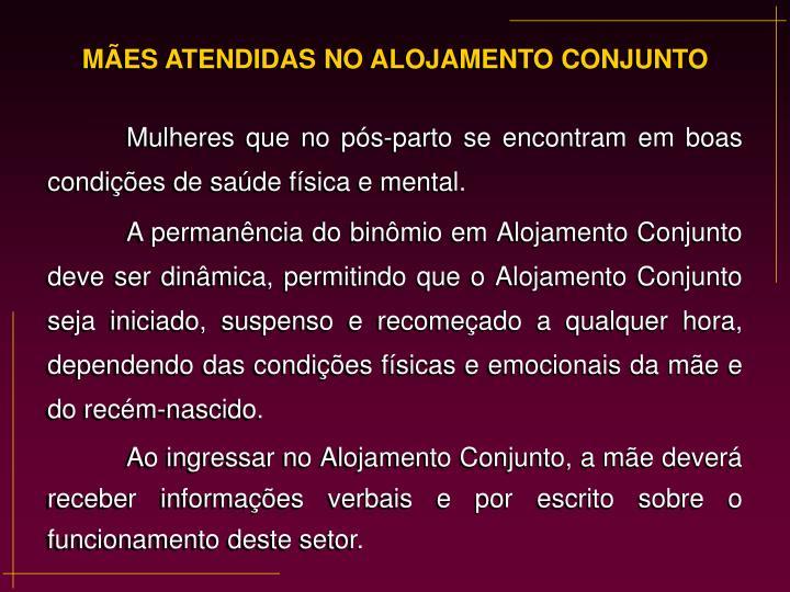 MÃES ATENDIDAS NO ALOJAMENTO CONJUNTO