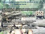 deforestaci n y contaminaci n arruinan al r o yaque del norte