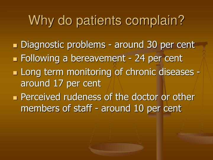 why do patients complain n.