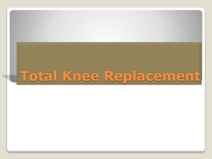 total knee replacement n.