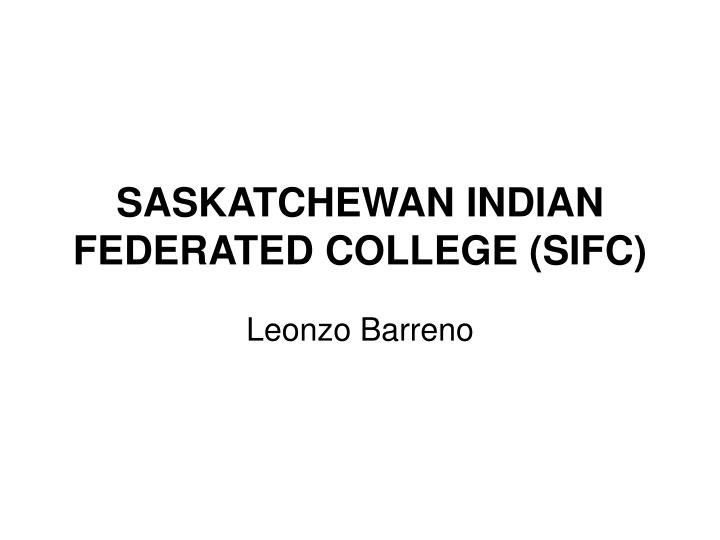saskatchewan indian federated college sifc n.