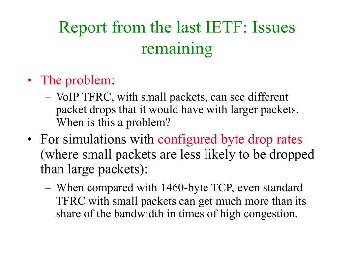 Report from the last ietf issues remaining