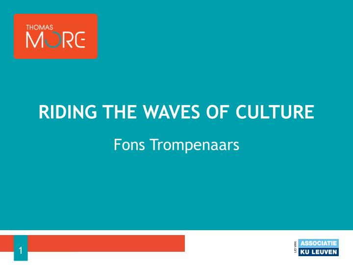 riding the waves of culture Riding the waves of culture: understanding diversity in global business - revised and updated third edition: understanding cultural diversity in business by fons trompenaars, charles hampden-turner published by nicholas brealey publishing (2012.