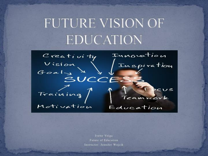 future vision of education n.