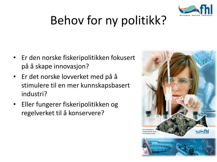 Behov for ny politikk?