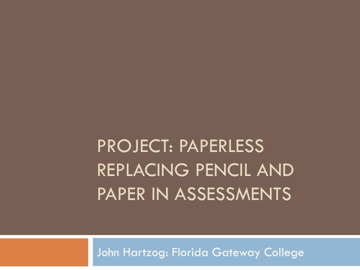 project paperless replacing pencil and paper in assessments
