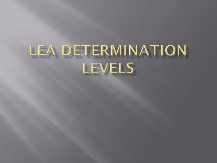 LEA Determination Levels