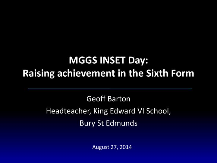 mggs inset day raising achievement in the sixth form n.
