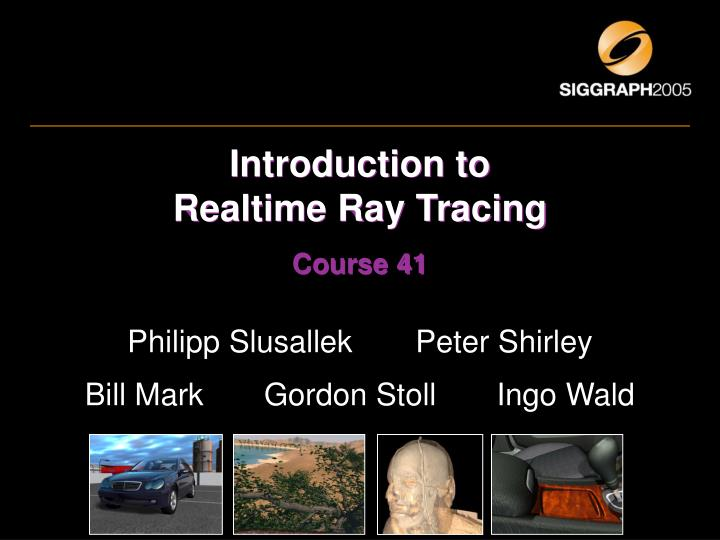 introduction to realtime ray tracing course 41 n.