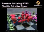 reasons for using rtrt flexible primitive types1