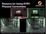 reasons for using rtrt physical correctness3