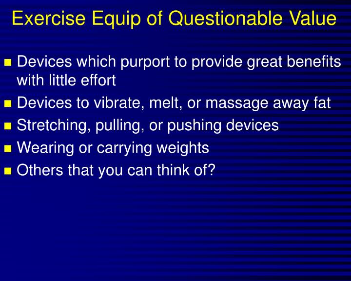 Exercise Equip of Questionable Value