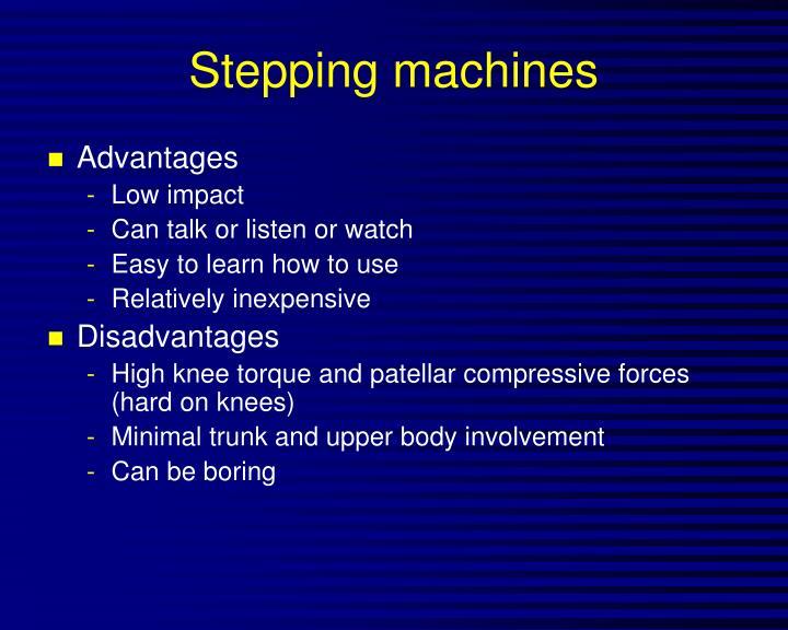 Stepping machines