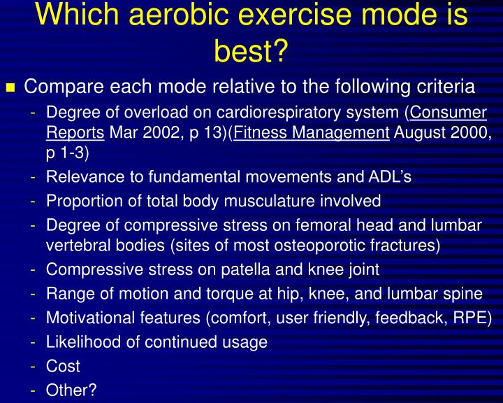 Which aerobic exercise mode is best