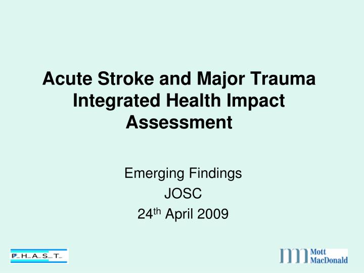acute stroke and major trauma integrated health impact assessment n.