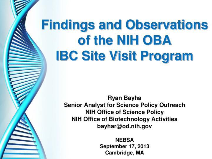 Findings and Observations of the NIH OBA                                           IBC Site Visit Pr...