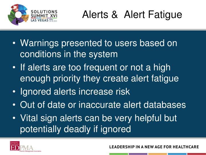 Alerts &  Alert Fatigue