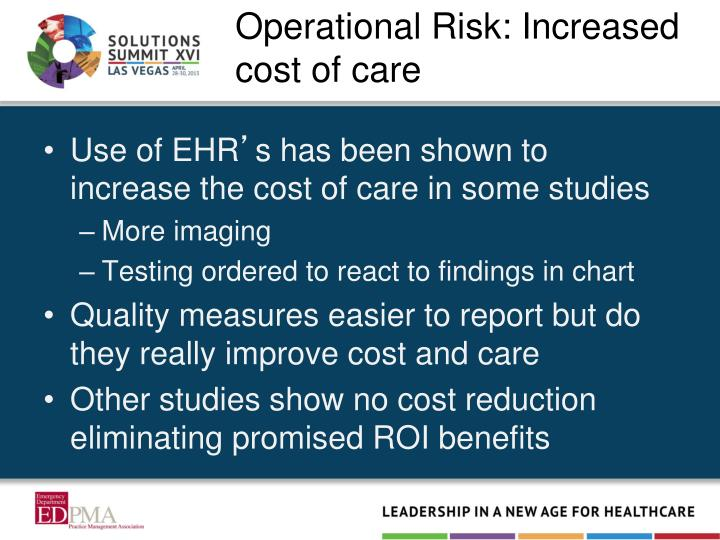Operational Risk: Increased cost of care
