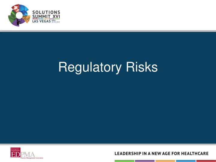 Regulatory Risks