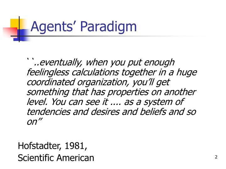 Agents paradigm