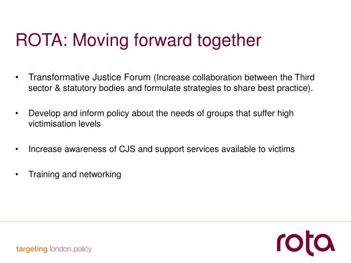 ROTA: Moving forward together