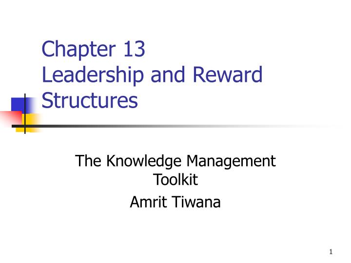 Chapter 13 leadership and reward structures