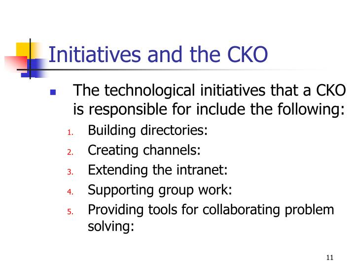 Initiatives and the CKO