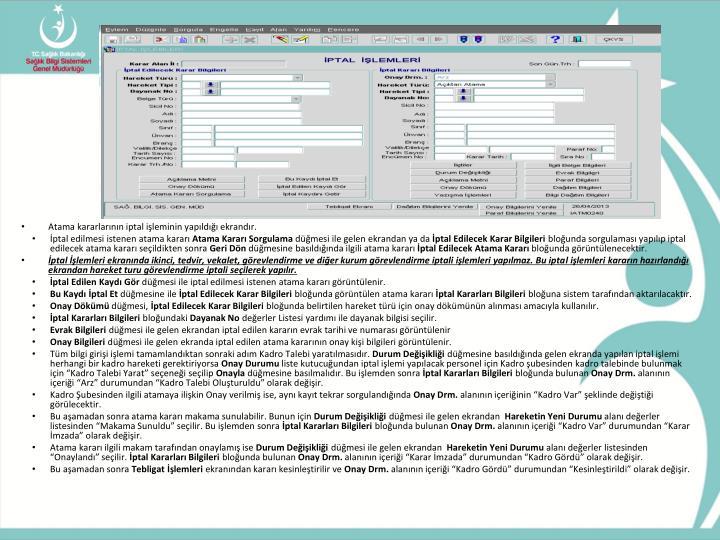 Atama kararlarının iptal işleminin yapıldığı ekrandır.