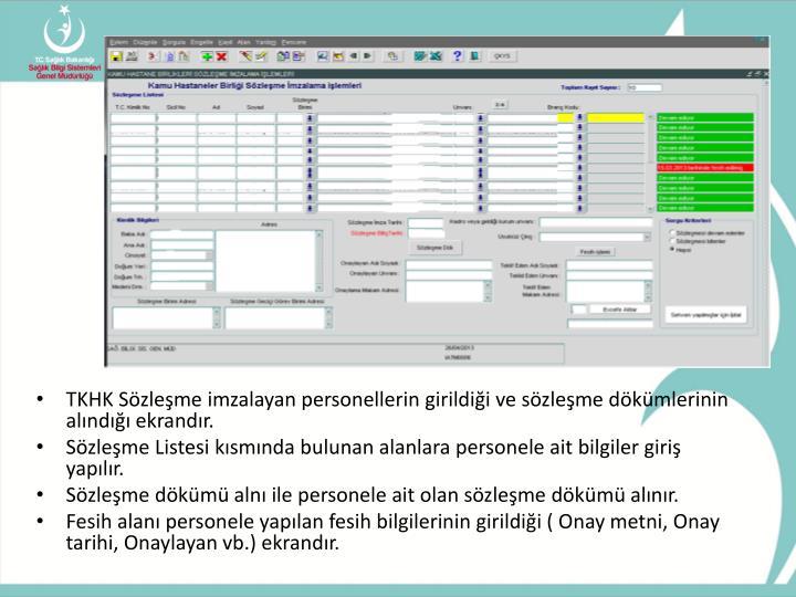TKHK Sözleşme imzalayan personellerin girildiği ve sözleşme dökümlerinin alındığı ekrandır.