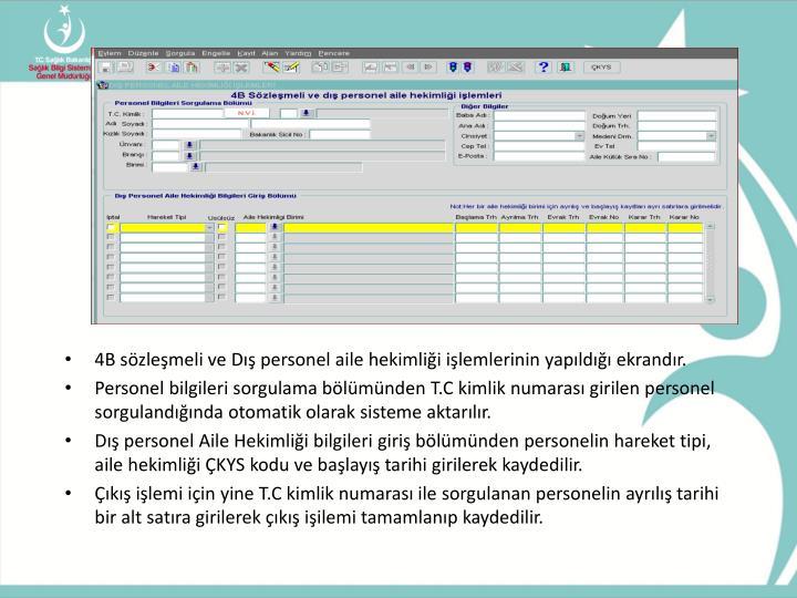4B sözleşmeli ve Dış personel aile hekimliği işlemlerinin yapıldığı ekrandır.