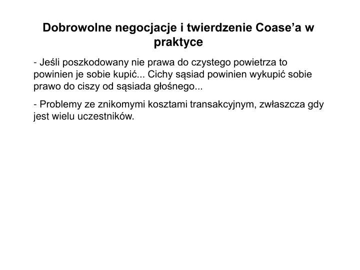 Dobrowolne negocjacje i twierdzenie Coase'a w praktyce