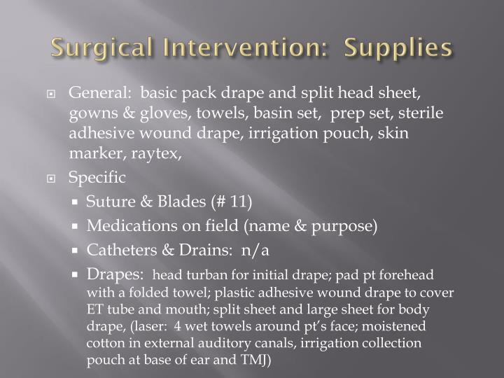 Surgical Intervention:  Supplies
