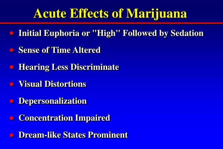 Acute Effects of Marijuana
