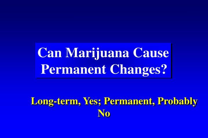 Can Marijuana Cause
