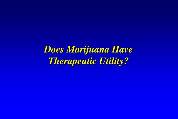 Does Marijuana Have